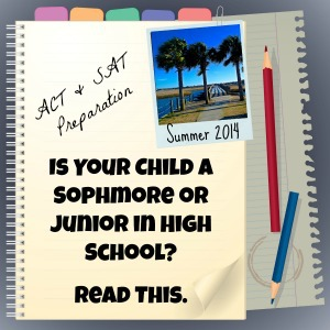 Is Your Child a Sophmore or Junior in High School?  Read This.