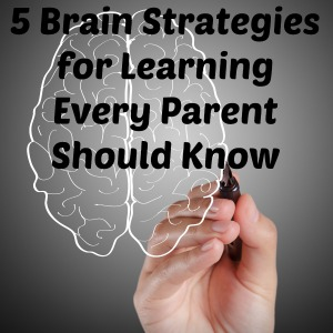 5 Brain Strategies for Learning Every Parent Should Know