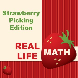 Real Life Math -Strawberry Picking Edition