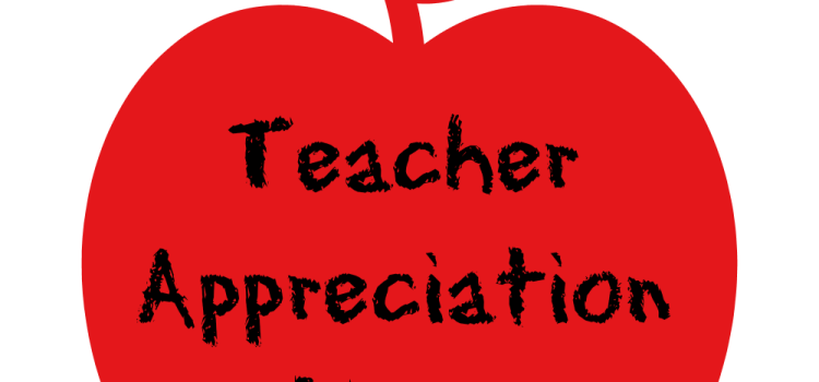 Teacher Appreciation Week – May 4 – 8, 2015