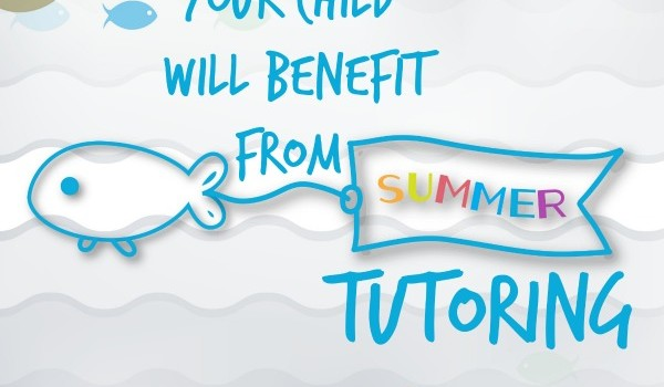6 Reasons Your Child Will Benefit From Summer Tutoring