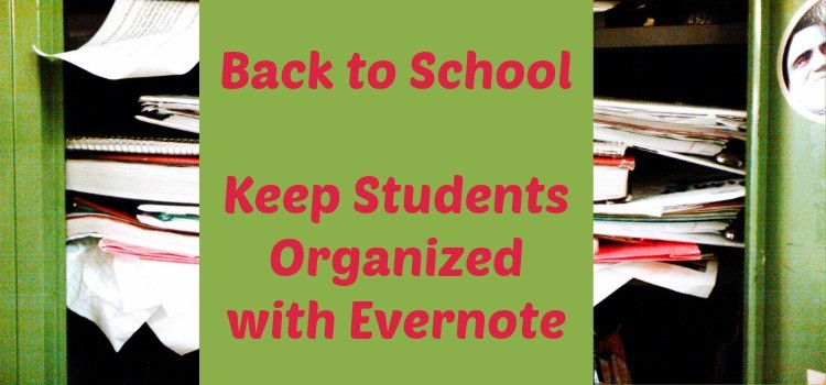 Back to School – Keep Students Organized with Evernote