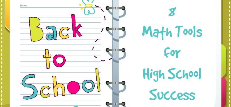 Back to School - 8 Math Tools for High School Success