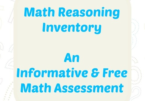 Math Reasoning Inventory – An Informative & Free Math Assessment