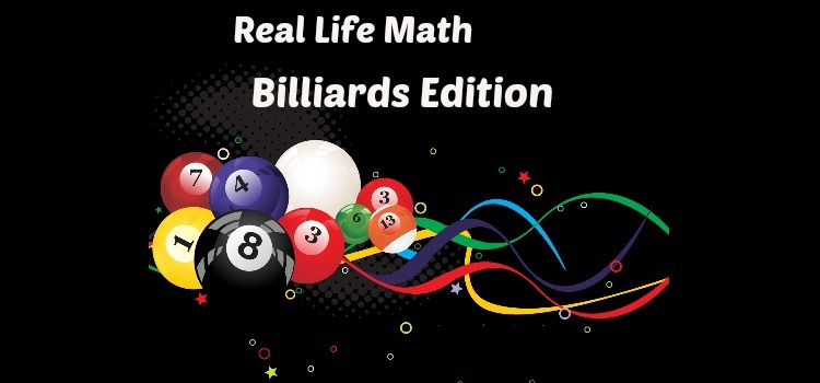 Real Life Math – Billiards (Pool) Edition