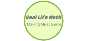 Real Life Math: Making Guacamole