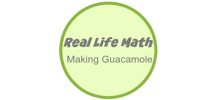 Real Life Math – Making Guacamole