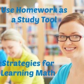 Use Homework as a Study Tool – Strategies for Learning Math